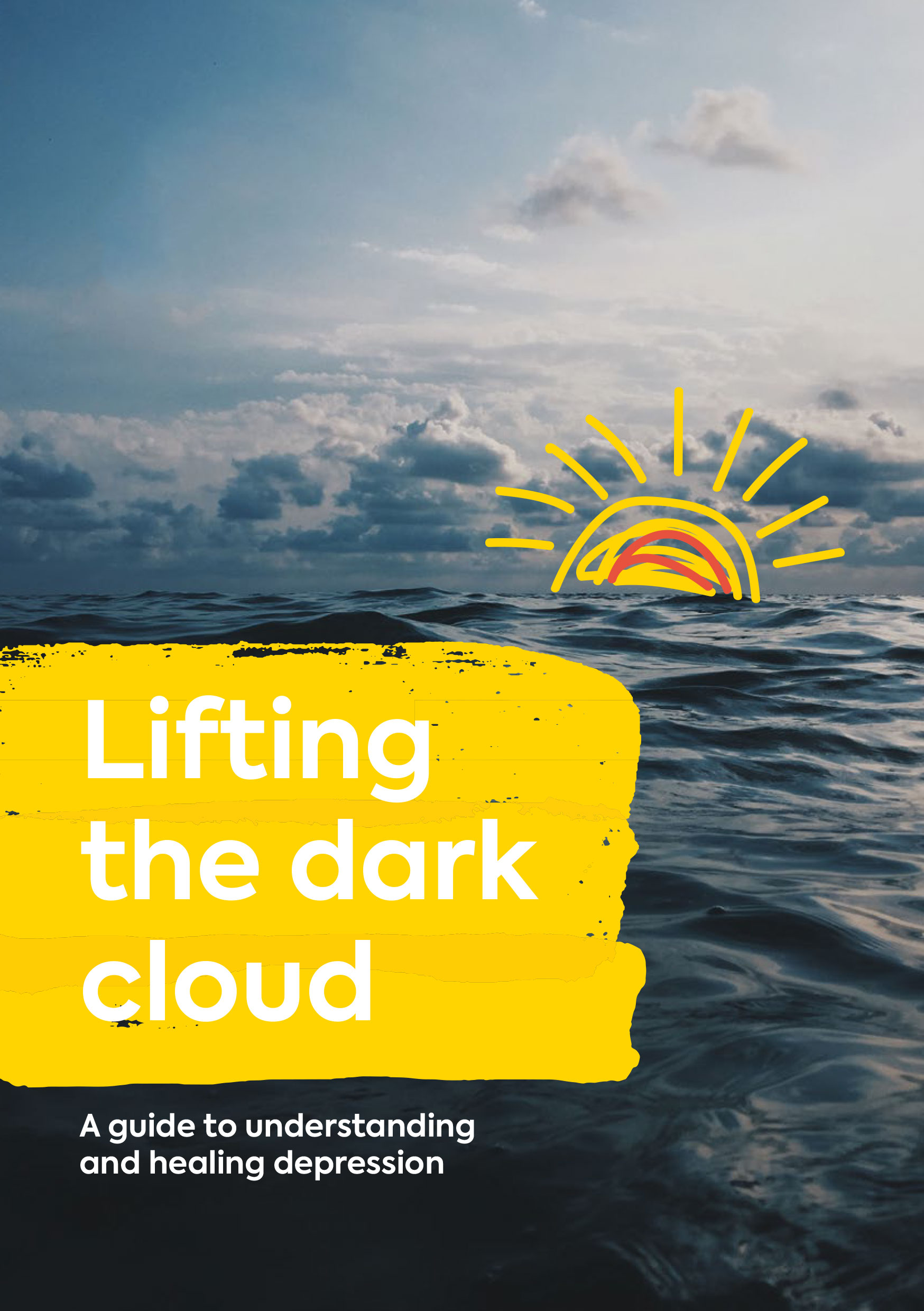 Lifting the dark cloud: A guide to understanding & healing depression