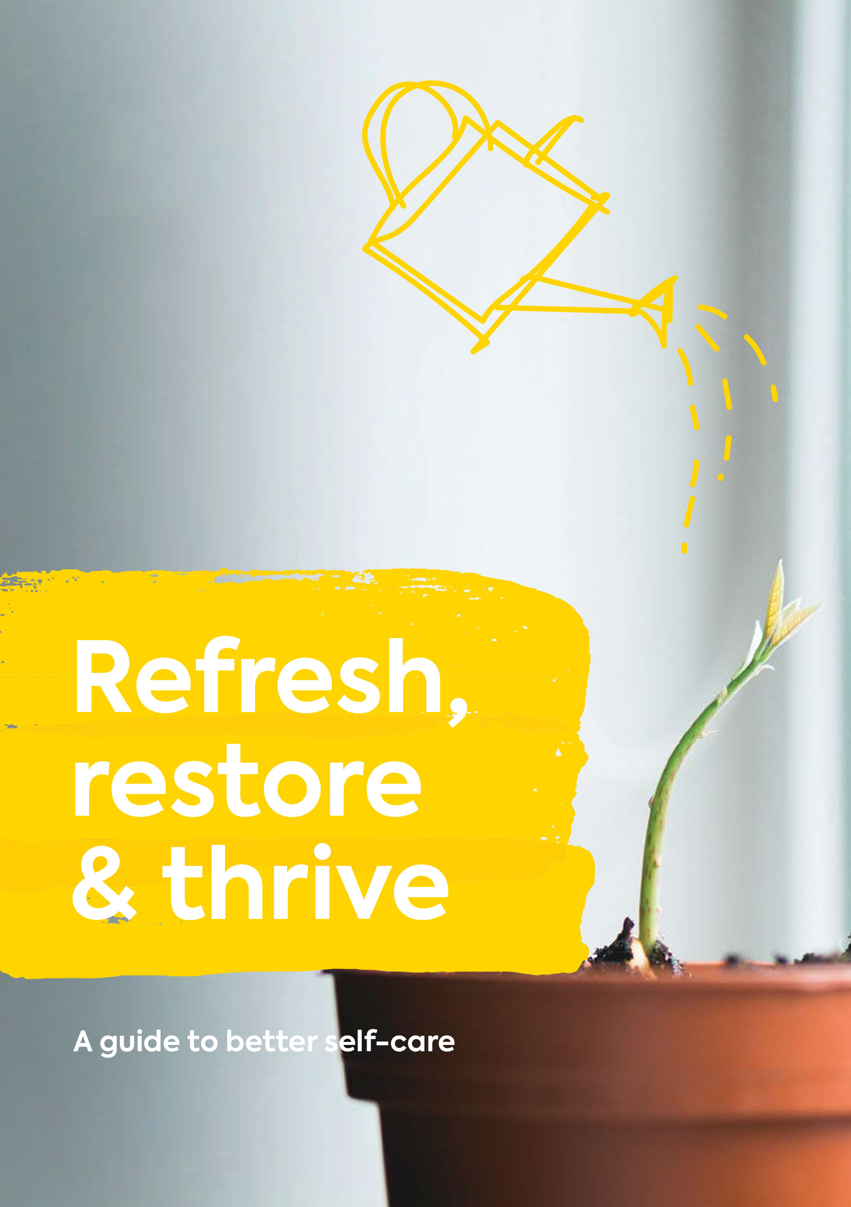 Refresh, restore & thrive: A guide to better self-care